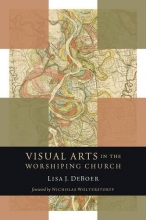 Visual Arts in the Worshiping Church (Calvin Institute of Christian Worship Liturgical Studies)