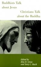 Buddhists Talk about Jesus, Christians Talk about the Buddha