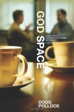God Space: Naturally Creating Room for Spiritual Conversations