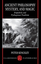 Ancient Philosophy, Mystery, and Magic: Empedocles and Pythagorean Tradition (Clarendon Paperbacks)
