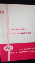 Jeremiah, Lamentations (Layman's Bible Commentary Vol 12)