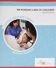 RN Nursing Care of Children Review Module  Edition 9.0