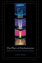 The Place of Enchantment: British Occultism and the Culture of the Modern