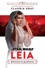 Journey to Star Wars: The Last Jedi Leia, Princess of Alderaan (Star Wars: Journey to Star Wars: the Last Jedi)