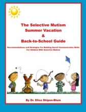 The Selective Mutism Summer Vacation & Back-To-School Guide: Recommendations & Strategies for Building Social Communication Skills