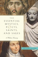 The Essential Mystics, Poets, Saints, and Sages: A Wisdom Treasury
