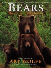 Bears: Their Life And Behavior: A PHOTOGRAPHIC STUDY OF THE NORTH AMERICAN SPECIES