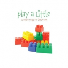 Play a Little: 15 Action Songs for Little Ones