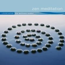 Lifescapes: Zen Meditation