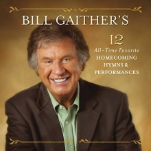 Bill Gaither's 12 All-Time Favorite Homecoming Hymns