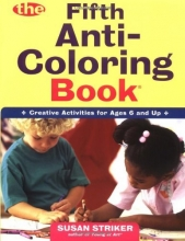 The Fifth Anti-Coloring Book: Creative Activities for Ages 6 and Up (Anti-Coloring Books)