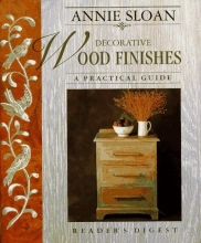 Annie Sloan Decorative Wood Finishes: A Practical Guide