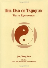 The Dao of Taijiquan: Way to Rejuvenation (Tai Chi)