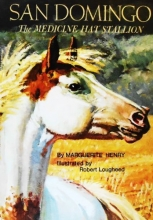 San Domingo: The Medicine Hat Stallion -- First 1st Printing