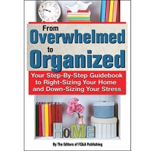 From Overwhelmed to Organized - Your Step-By-Step Guidebook to Right-Sizing Your Home and Down-Sizing Your Stress