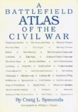 A Battlefield Atlas of the Civil War