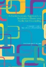 A Contemporary Approach to Substance Abuse and Addiction Counseling: A Counselor's Guide to Application and Understanding