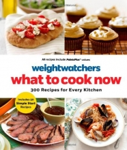 Weight Watchers What to Cook Now: 300 Recipes for Every Kitchen