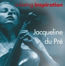 Jacqueline du Pré - a lasting inspiration