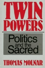 Twin Powers: Politics and the Sacred