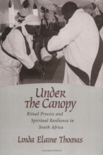 Under the Canopy: Ritual Process and Spiritual Resilience in South Africa (Studies in Comparative Religion)