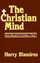 Christian Mind: How Should a Christian Think?
