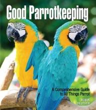 Good Parrotkeeping (Good Keeping)