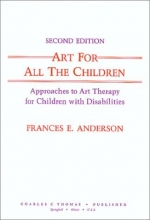 Art for All the Children: Approaches to Art Therapy for Children With Disabilities