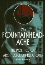 The Fountainheadache: The Politics of Architect-Client Relations