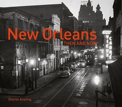 New Orleans Then and Now®