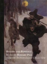 History and Romance: Works By Howard Pyle From the Brokaw Family Collection
