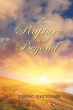 The Rapture and Beyond: Studies in Biblical Eschatology