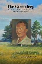 The Green Jeep: Recollections Of A Boy And His Stepfather In Florida Cracker Country