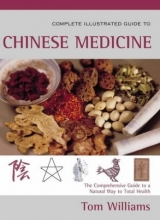 The Complete Illustrated Guide to Chinese Medicine: A Comprehensive System for Health and Fitness