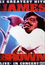James Brown: Live in Concert - 13 Greatest Hits