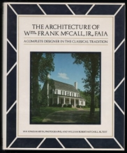 The Architecture of William Frank McCall, Jr., FAIA: A Complete Designer in the Classical Tradition