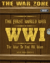 The First World War: The War to End All Wars