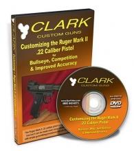 Clark: Customizing the Ruger Mark II .22 Pistol