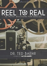 Reel to Real: 45 Movie Devotions for Families