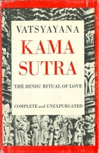 The Kama Sutra: The Hindu Ritual of Love - Complete and Unexpurgated