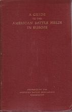 Guide to American Battle Fields in Europe.