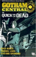 Gotham Central Vol. 4: The Quick and the Dead (Batman)