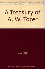 A Treasury of A. W. Tozer