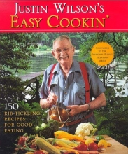 Justin Wilson's Easy Cookin': 150 Rib-Tickling Recipes for Good Eating (Pbs Series)