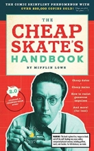 The Cheapskate's Handbook: A Guide to the Subtleties, Intricacies, and Pleasures of Being a Tightwad