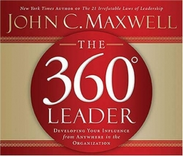 The 360 Degree Leader: Developing Your Influence from Anywhere in the Organization by John C. Maxwell (2006-01-10)