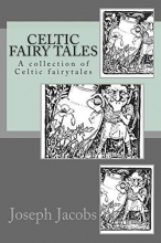 Celtic Fairy Tales: A collection of Celtic fairytales