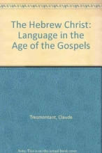 The Hebrew Christ: Language in the Age of the Gospels (English and French Edition)