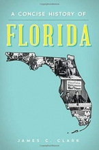 A Concise History of Florida (Brief History)