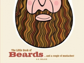 The Little Book of Beards: ...and a couple of moustaches!